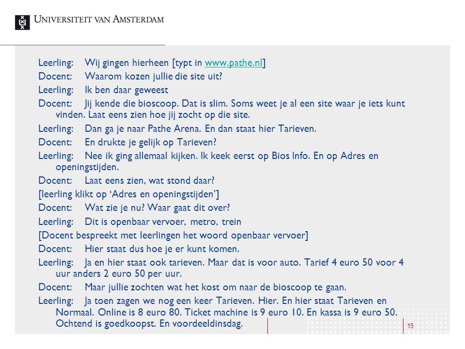 Leerling: Wij gingen hierheen [typt in www.pathe.nl]